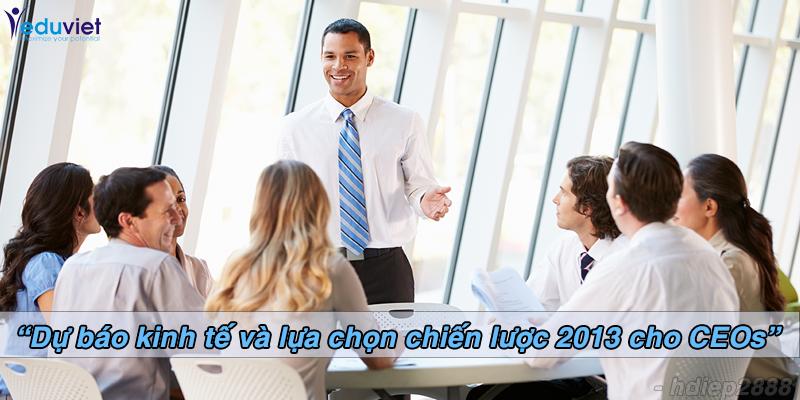 """Cafe' doanh nhân số 10: """"Dự báo kinh tế và lựa chọn chiến lược 2013 cho CEOs"""""""
