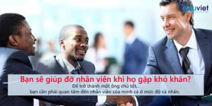 kỹ năng lãnh đạo tốt tạo nên một ông chủ tốt
