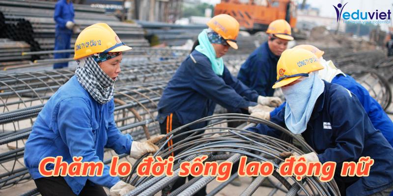 luật lao động chăm lo đời sống lao động nữ