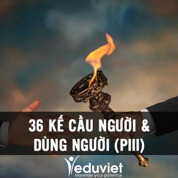 36 kế cầu người & dùng người (PIII)