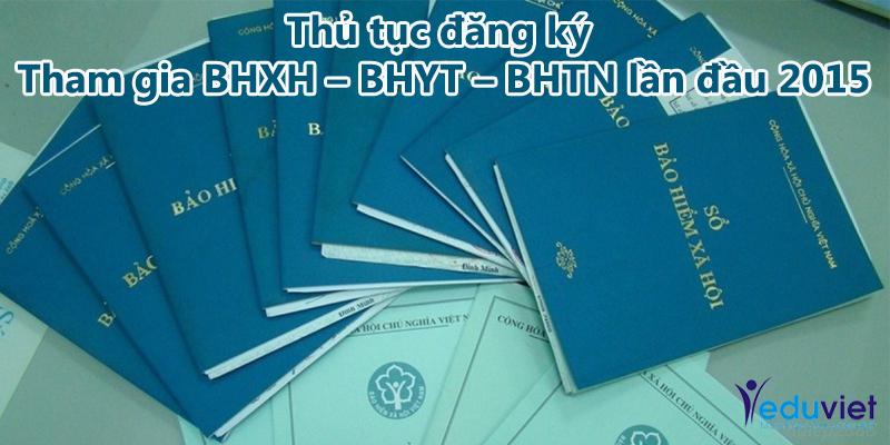 thủ tục đăng ký BHXH BHYT BHTN lần đầu