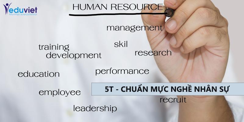 5T – Chuẩn mực trong nghề nhân sự