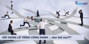 xây dựng lộ trình công danh cho nhân viên như thế nào