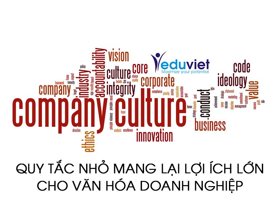 Quy tắc nhỏ mang lại lợi ích lớn cho văn hóa doanh nghiệp