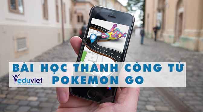 Bài Học Thành Công Từ Pokemon GO