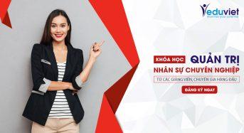 Khóa học quản lý nhân sự chuyên nghiệp 2018
