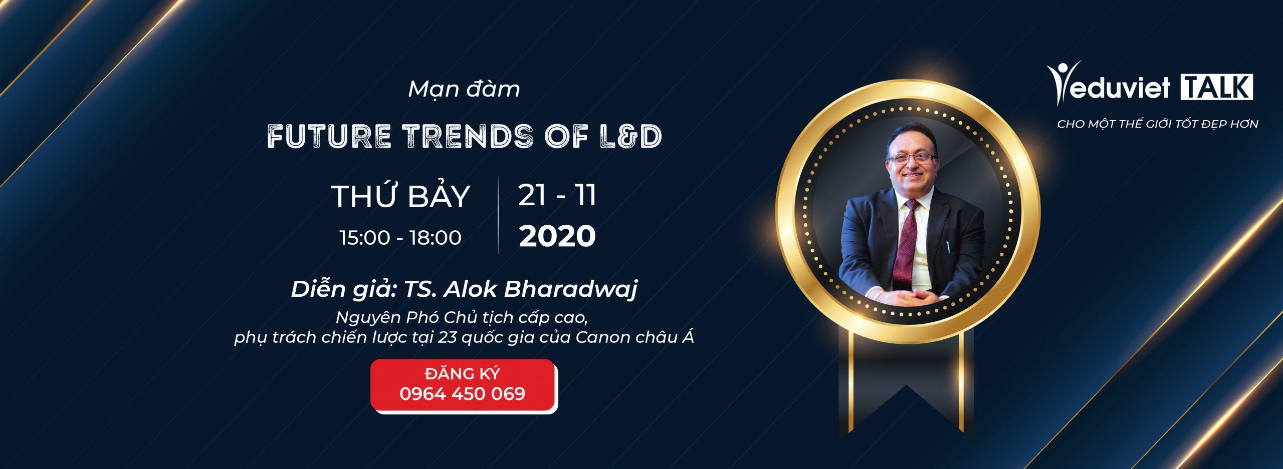 """Thông tin buổi mạn đàm mang tên """"Future Trends of L&D"""" với TS. Alok Bharadwaj"""